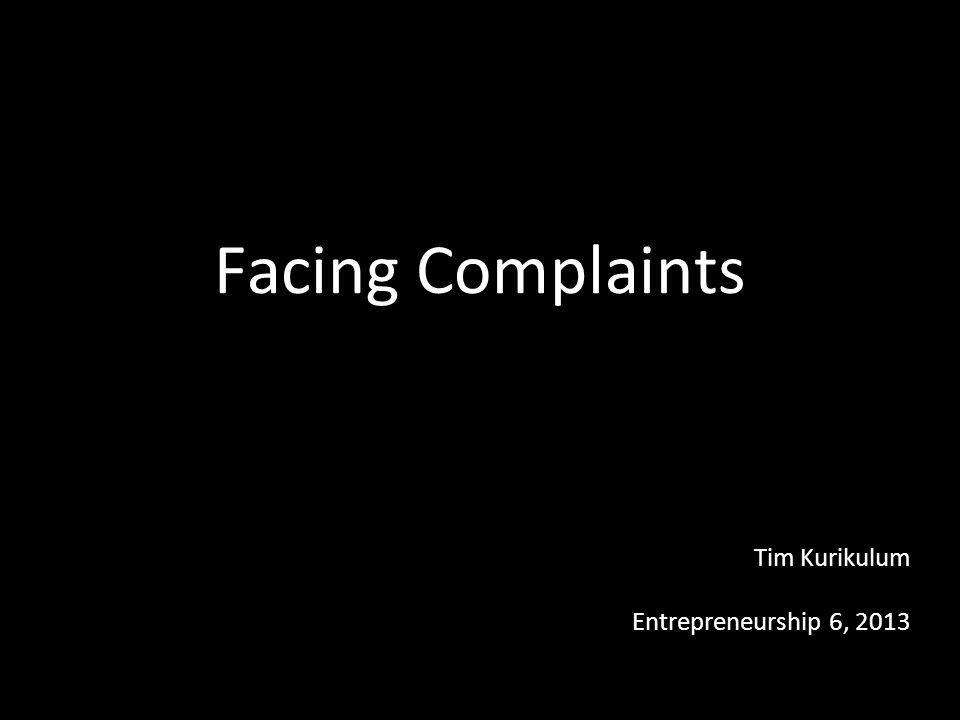 Facing Complaints Entrepreneurship 6, 2013 Tim Kurikulum