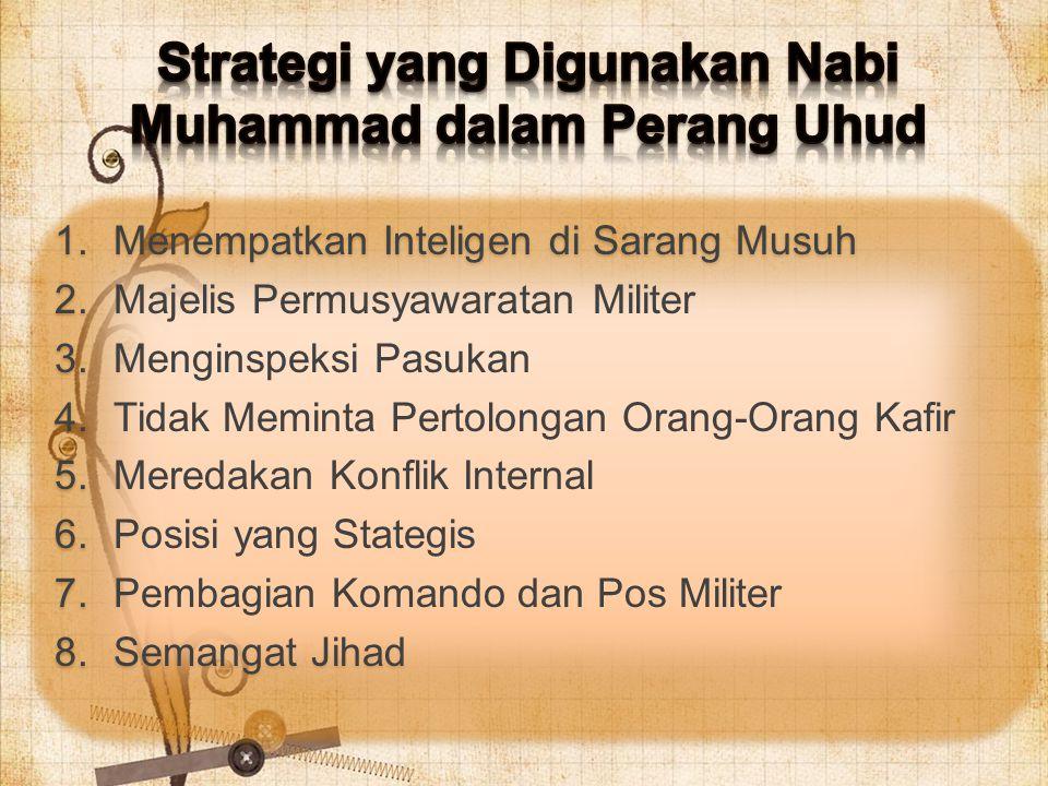 1.Menempatkan Inteligen di Sarang Musuh 2. Majelis Permusyawaratan Militer 3.