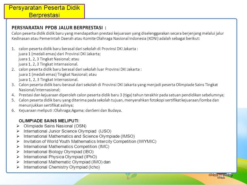 8 PELAKSANAAN PPDB PESERTA DIDIK BERPRESTASI 1.PPDB Jalur Berprestasi dilaksanakan pada jenjang SMP, SMA dan SMK.
