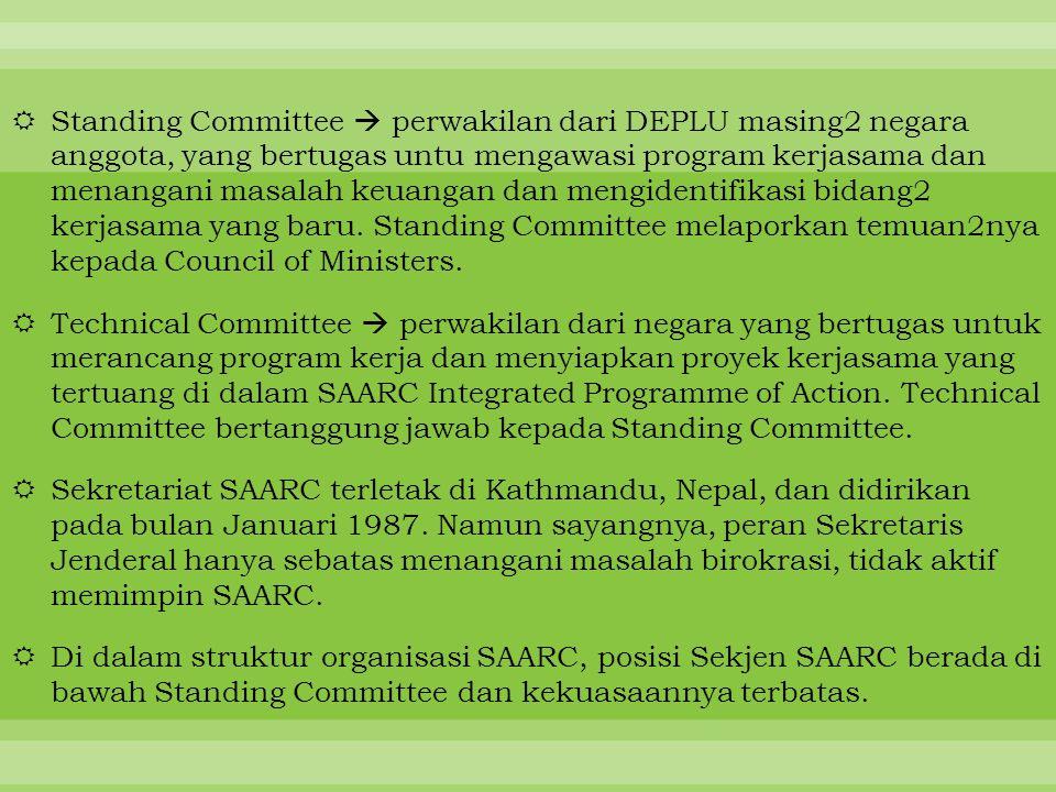  Standing Committee  perwakilan dari DEPLU masing2 negara anggota, yang bertugas untu mengawasi program kerjasama dan menangani masalah keuangan dan