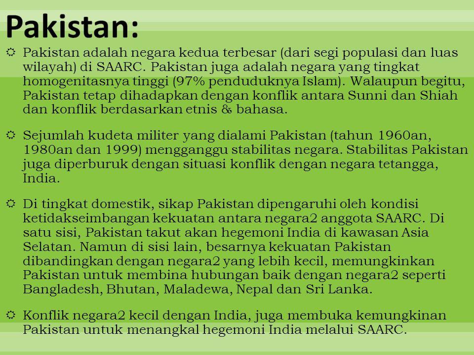  Pakistan adalah negara kedua terbesar (dari segi populasi dan luas wilayah) di SAARC. Pakistan juga adalah negara yang tingkat homogenitasnya tinggi