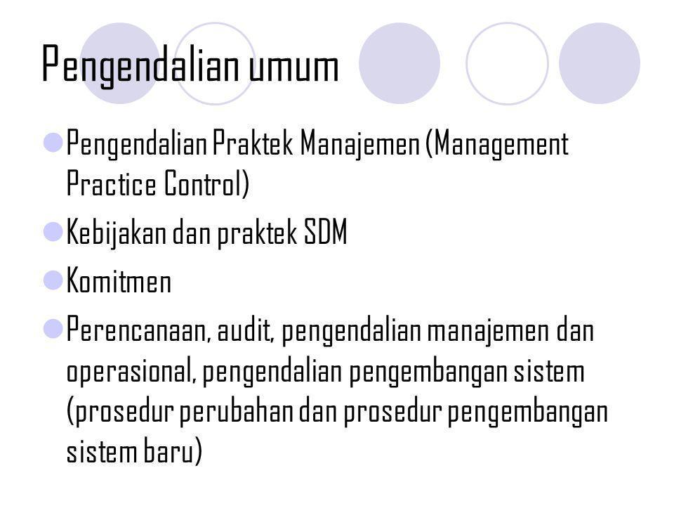 Pengendalian umum Pengendalian Operasi Pusat Informasi (Information / Data Center Operational Control) Prosedur pengoperasian komputer Pemeriksaan hardware dan software