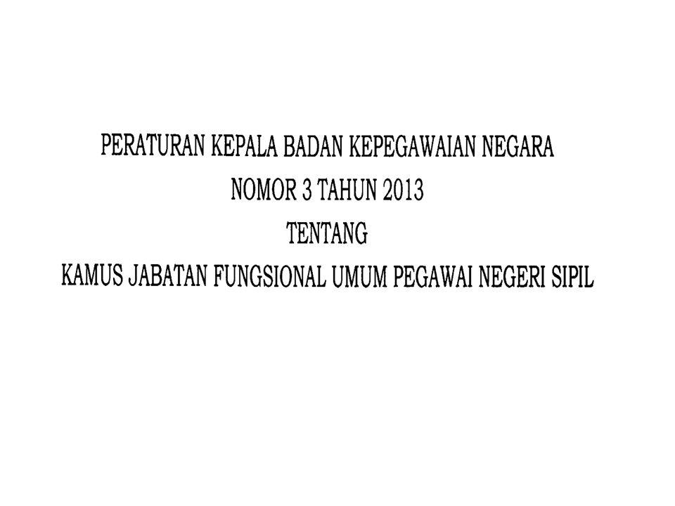 Badan Kepegawaian Negara Yang Termasuk Dalam Jabatan Pengadministrasi: 1.