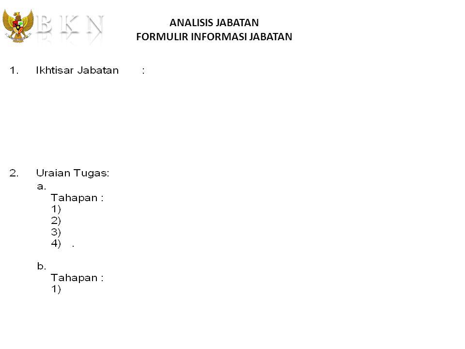 Badan Kepegawaian Negara ANALISIS JABATAN FORMULIR INFORMASI JABATAN