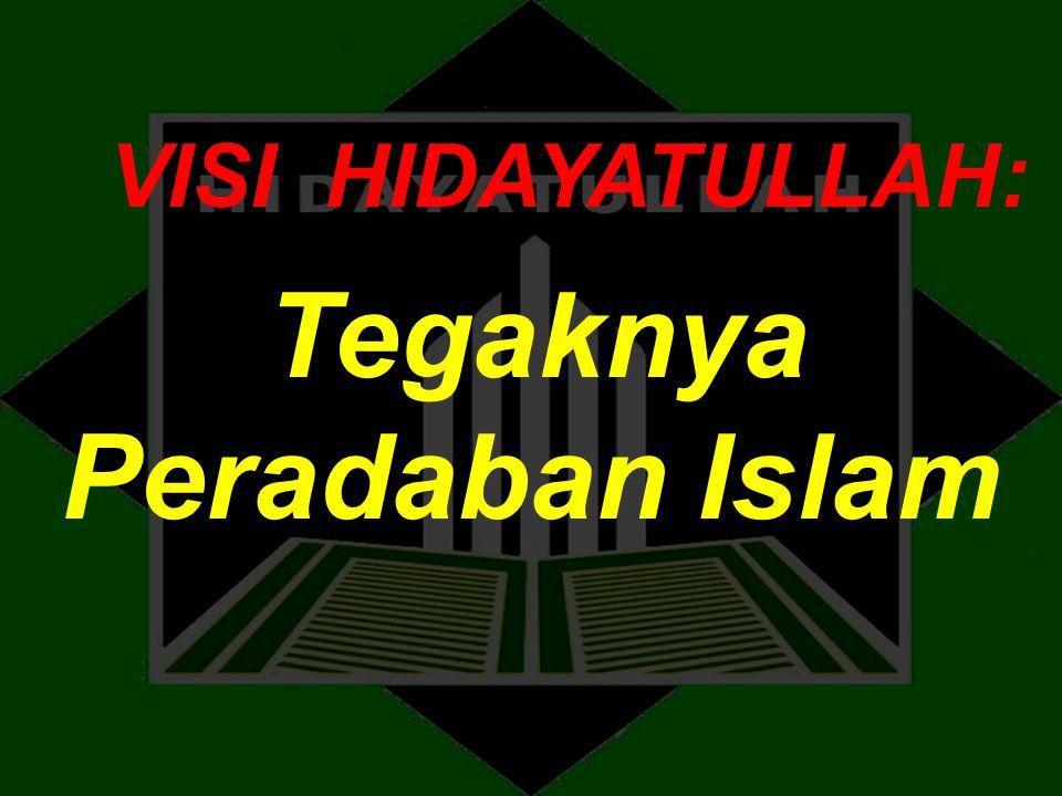 VISI HIDAYATULLAH: Tegaknya Peradaban Islam