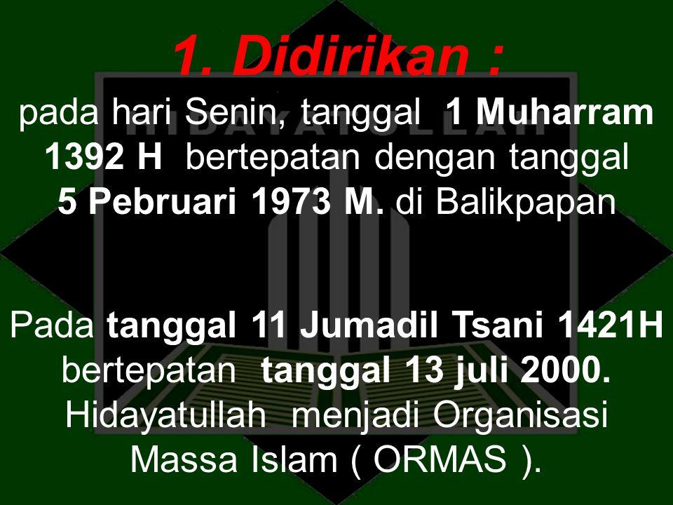 1. Didirikan : pada hari Senin, tanggal 1 Muharram 1392 H bertepatan dengan tanggal 5 Pebruari 1973 M. di Balikpapan Pada tanggal 11 Jumadil Tsani 142
