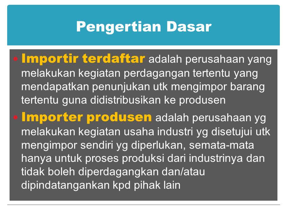 Pengertian Dasar Importir terdaftar adalah perusahaan yang melakukan kegiatan perdagangan tertentu yang mendapatkan penunjukan utk mengimpor barang te