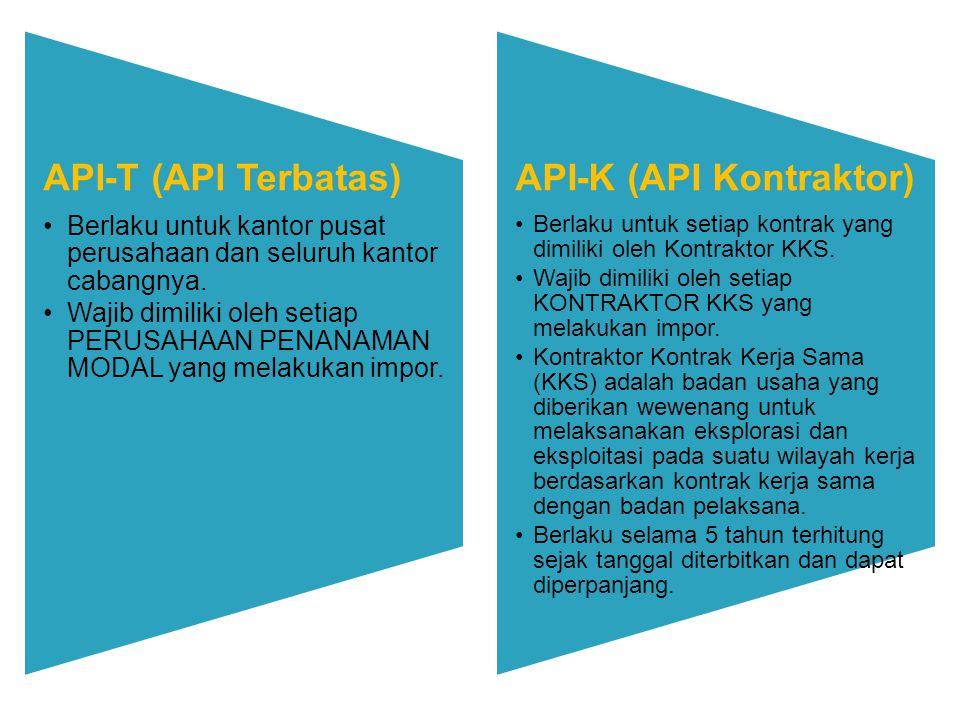 API-T (API Terbatas) Berlaku untuk kantor pusat perusahaan dan seluruh kantor cabangnya. Wajib dimiliki oleh setiap PERUSAHAAN PENANAMAN MODAL yang me