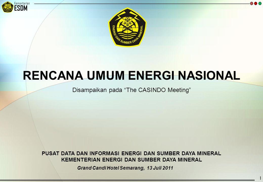 © 20092007 Kementerian ESDM RENCANA UMUM ENERGI NASIONAL 1 Grand Candi Hotel Semarang, 13 Juli 2011 PUSAT DATA DAN INFORMASI ENERGI DAN SUMBER DAYA MI