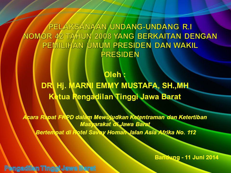 Oleh : DR. Hj. MARNI EMMY MUSTAFA, SH.,MH Ketua Pengadilan Tinggi Jawa Barat Acara Rapat FKPD dalam Mewujudkan Ketentraman dan Ketertiban Masyarakat d
