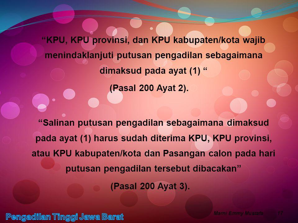 """""""KPU, KPU provinsi, dan KPU kabupaten/kota wajib menindaklanjuti putusan pengadilan sebagaimana dimaksud pada ayat (1) """" (Pasal 200 Ayat 2). """"Salinan"""