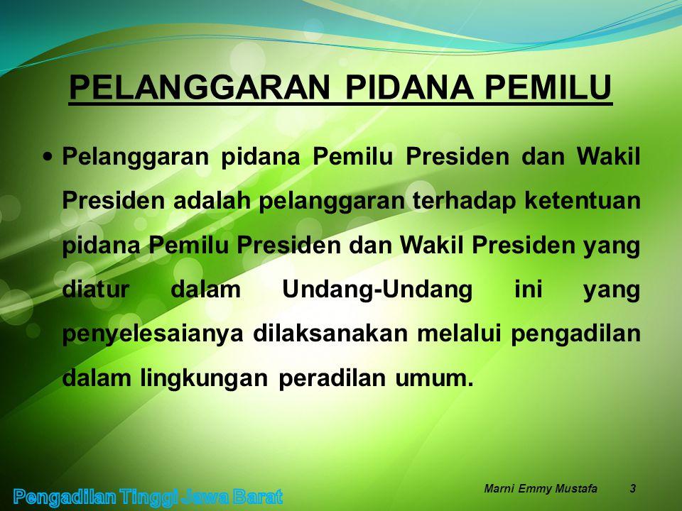 PELANGGARAN PIDANA PEMILU Pelanggaran pidana Pemilu Presiden dan Wakil Presiden adalah pelanggaran terhadap ketentuan pidana Pemilu Presiden dan Wakil