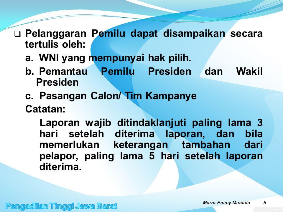 SUBJEK TINDAK PIDANA PEMILU  Setiap Orang  Ketua Partai Politik  Pelaksana Kampanye  Pasangan Capres/Wapres  Penyelenggara Pemilu  Pengawas Pemilu  Pejabat/Penyelenggara/Aparatur Negara Marni Emmy Mustafa 6