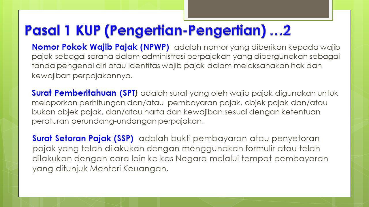 Nomor Pokok Wajib Pajak (NPWP) adalah nomor yang diberikan kepada wajib pajak sebagai sarana dalam administrasi perpajakan yang dipergunakan sebagai t