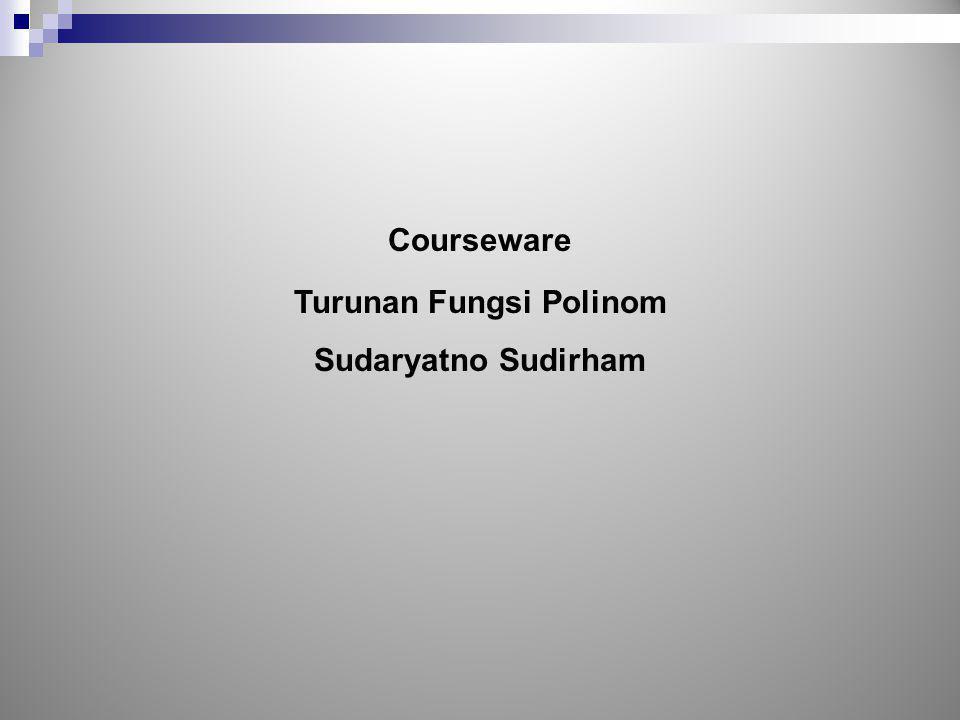 Courseware Turunan Fungsi Polinom Sudaryatno Sudirham