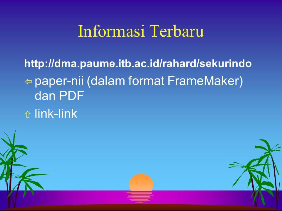 Informasi Terbaru http://dma.paume.itb.ac.id/rahard/sekurindo ï paper-nii (dalam format FrameMaker) dan PDF ñ link-link