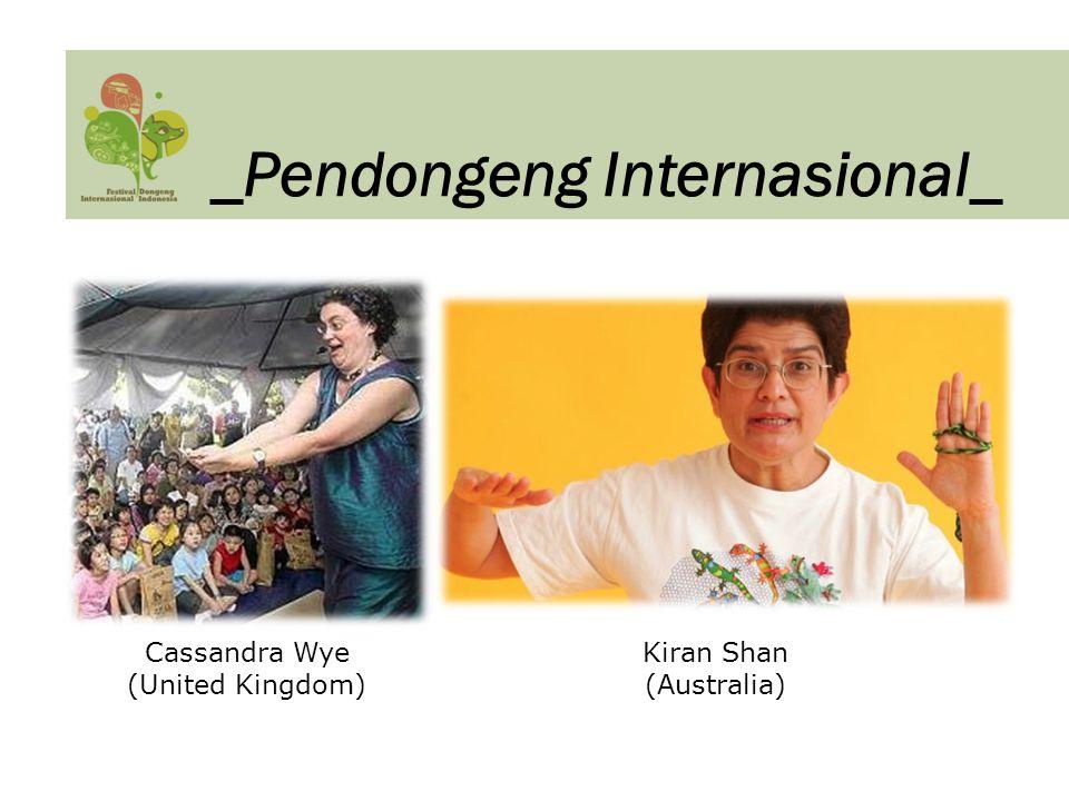 Cassandra Wye (United Kingdom) Kiran Shan - Australia Kiran Shan (Australia) _Pendongeng Internasional_