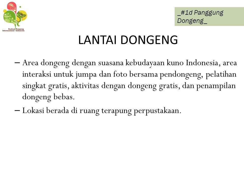 LANTAI DONGENG – Area dongeng dengan suasana kebudayaan kuno Indonesia, area interaksi untuk jumpa dan foto bersama pendongeng, pelatihan singkat grat