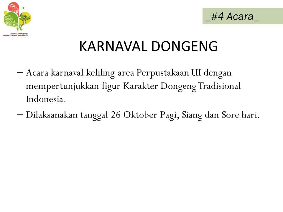 KARNAVAL DONGENG – Acara karnaval keliling area Perpustakaan UI dengan mempertunjukkan figur Karakter Dongeng Tradisional Indonesia. – Dilaksanakan ta