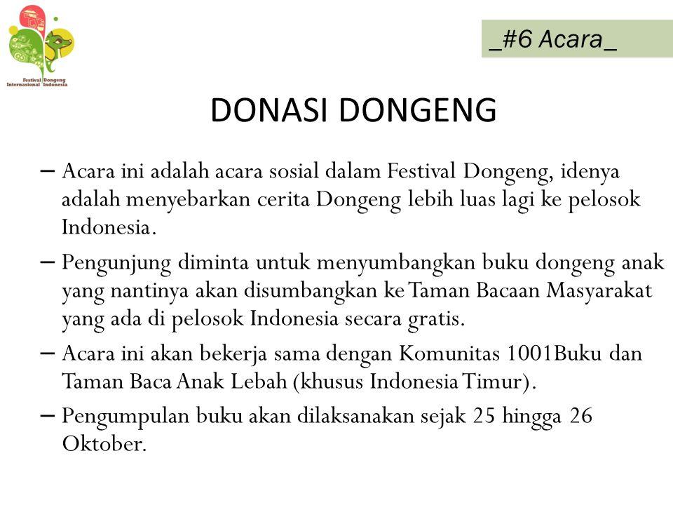 DONASI DONGENG – Acara ini adalah acara sosial dalam Festival Dongeng, idenya adalah menyebarkan cerita Dongeng lebih luas lagi ke pelosok Indonesia.