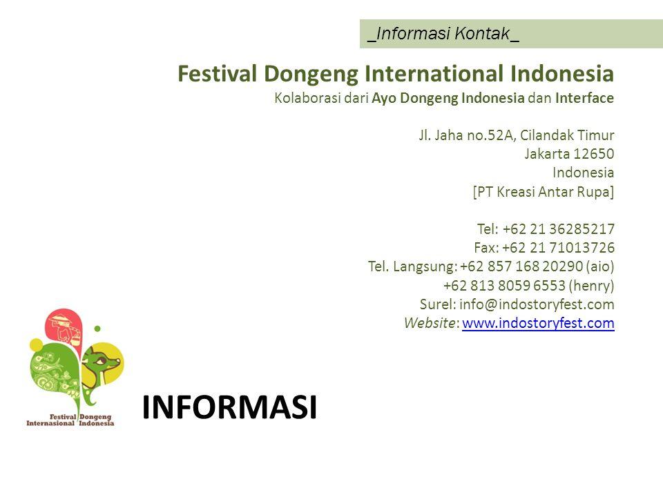 INFORMASI _Informasi Kontak_ Festival Dongeng International Indonesia Kolaborasi dari Ayo Dongeng Indonesia dan Interface Jl. Jaha no.52A, Cilandak Ti