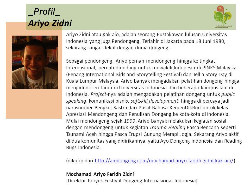 Ariyo Zidni atau Kak aio, adalah seorang Pustakawan lulusan Universitas Indonesia yang juga Pendongeng. Terlahir di Jakarta pada 18 Juni 1980, sekaran