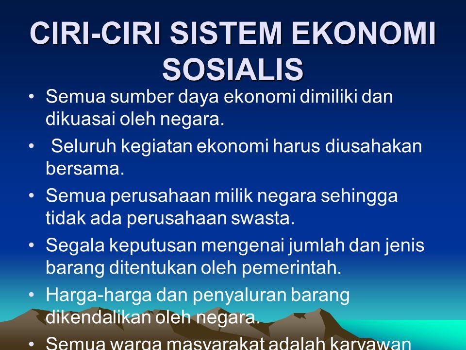 KELEBIHAN SISTEM EKONOMI SOSIALIS  Semua kegiatan dan masalah ekonomi dikendalikan pemerintah sehingga pemerintah mudah melakukan pengawasan terhadap jalannya perekonomian.