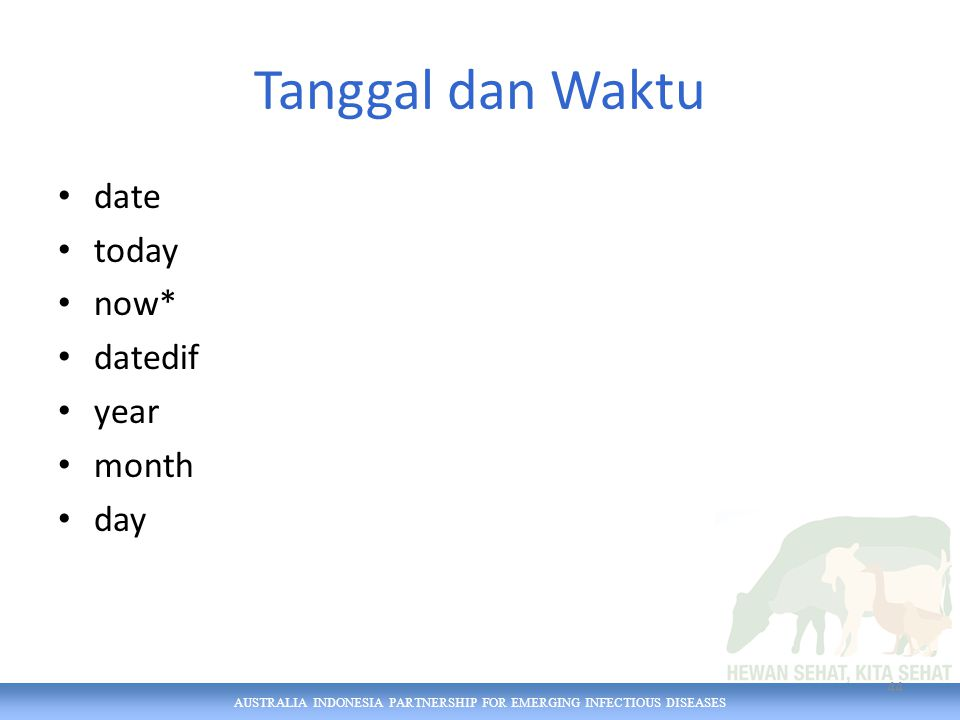 AUSTRALIA INDONESIA PARTNERSHIP FOR EMERGING INFECTIOUS DISEASES Tanggal dan Waktu date today now* datedif year month day 44
