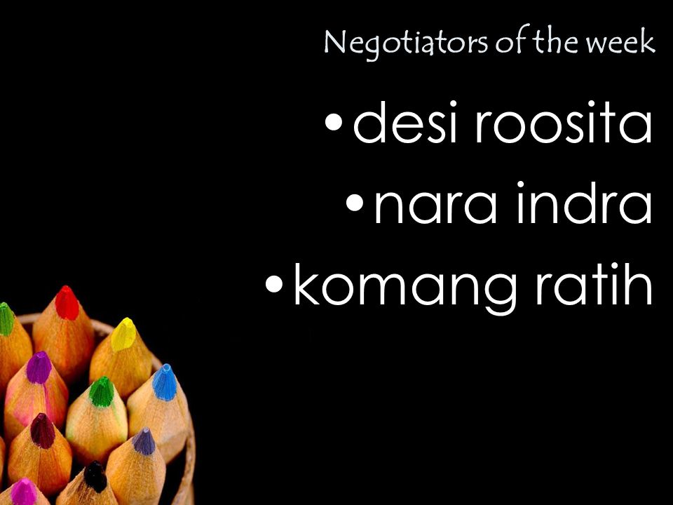 Negotiators of the week desi roosita nara indra komang ratih