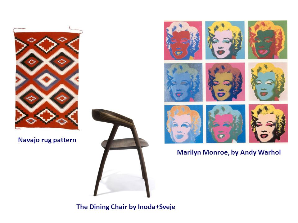 The Dining Chair by Inoda+Sveje Marilyn Monroe, by Andy Warhol Navajo rug pattern