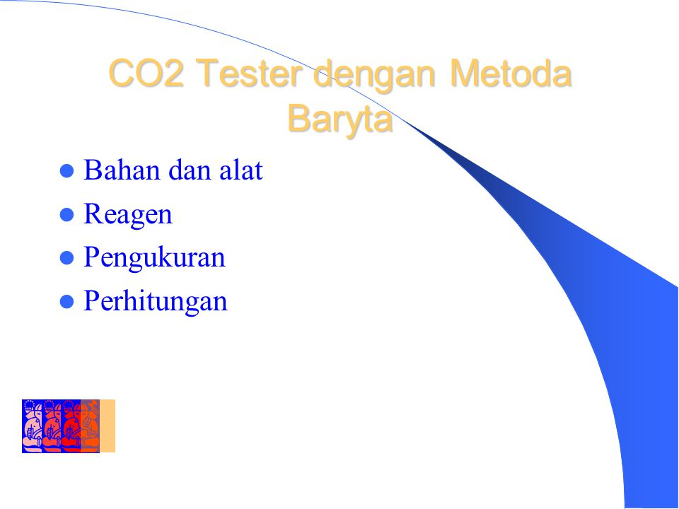 DEPARTMENT OF ENVIRONMENTAL ENGINEERING INSTITUT TEKNOLOGI BANDUNG CO2 Tester dengan Metoda Baryta Bahan dan alat Reagen Pengukuran Perhitungan