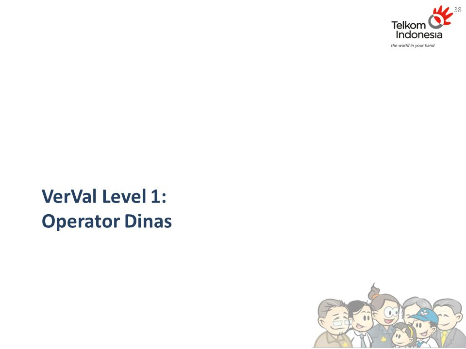 VerVal Level 1: Operator Dinas 38