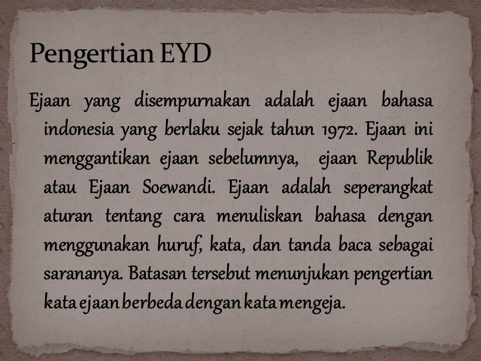 Ejaan Yang Disempurnakan Eyd Ejaan Yang Disempurnakan Adalah Ejaan Bahasa Indonesia Yang Berlaku Sejak Tahun Ejaan Ini Menggantikan Ejaan Sebelumnya Ppt Download
