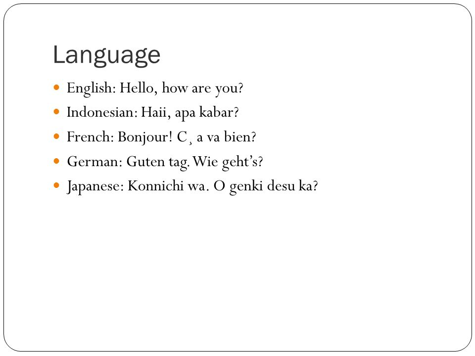 Language English: Hello, how are you. Indonesian: Haii, apa kabar.