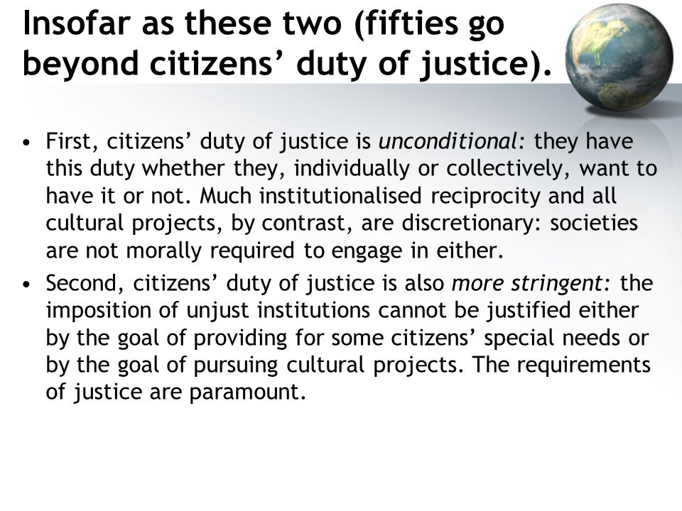 Insofar as these two (fifties go beyond citizens' duty of justice).
