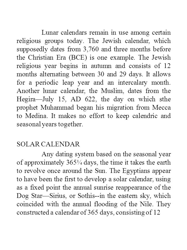 Lunar calendars remain in use among certain religious groups today.