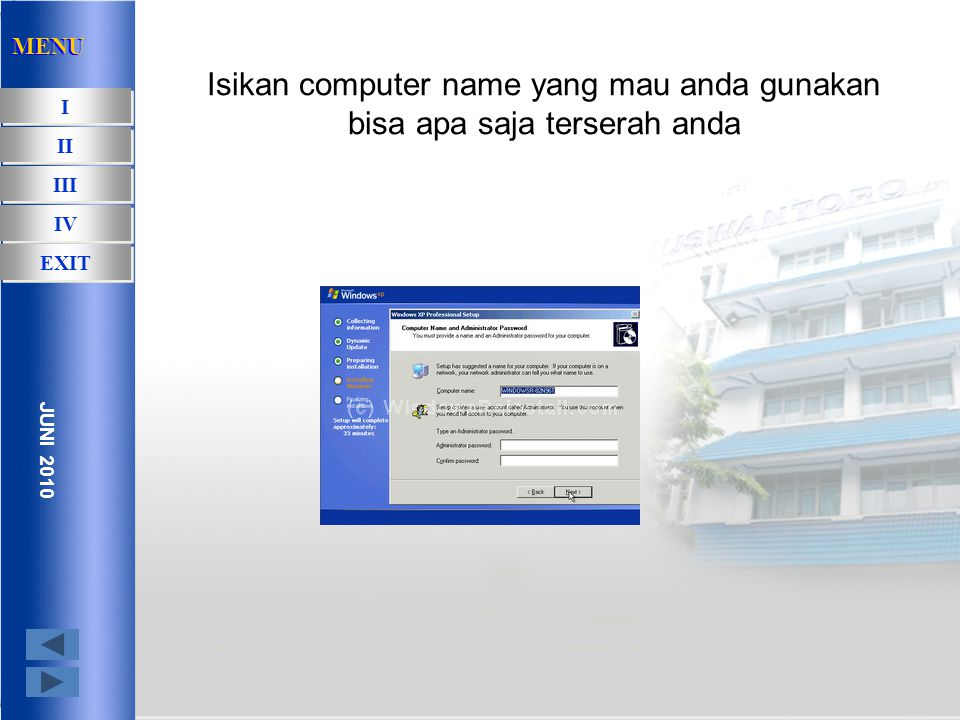 masukan serial numbar dari windows xp MENU I I II III IV EXIT JUNI 2010 MENU