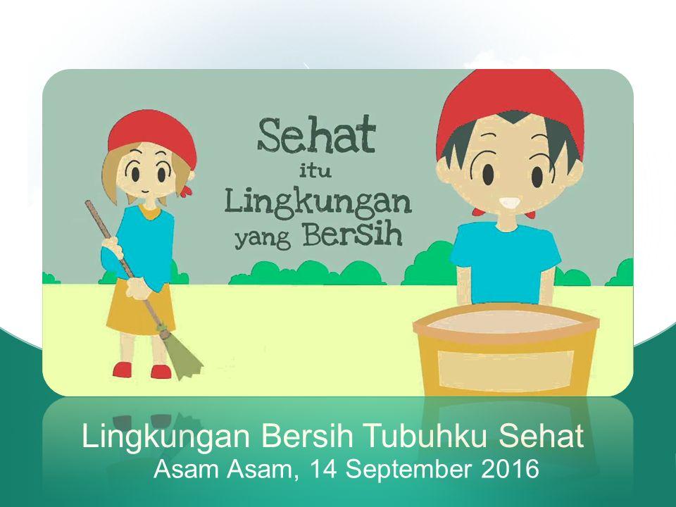 Lingkungan Bersih Tubuhku Sehat Asam Asam 14 September Ppt Download
