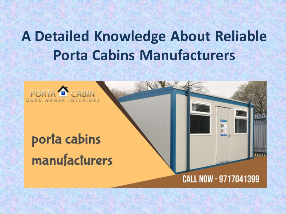 A Detailed Knowledge About Reliable Porta Cabins Manufacturers