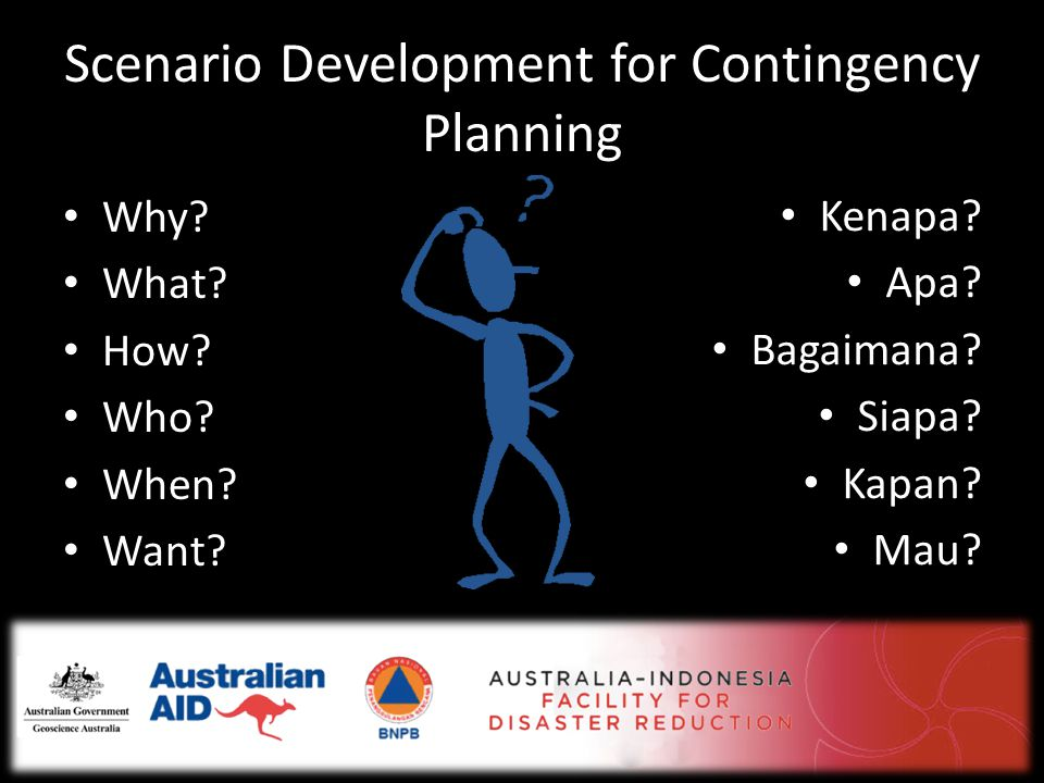 Scenario Development for Contingency Planning • Why.