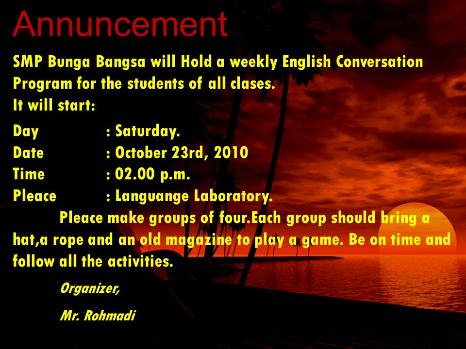 Annuncement SMP Bunga Bangsa will Hold a weekly English Conversation Program for the students of all clases.