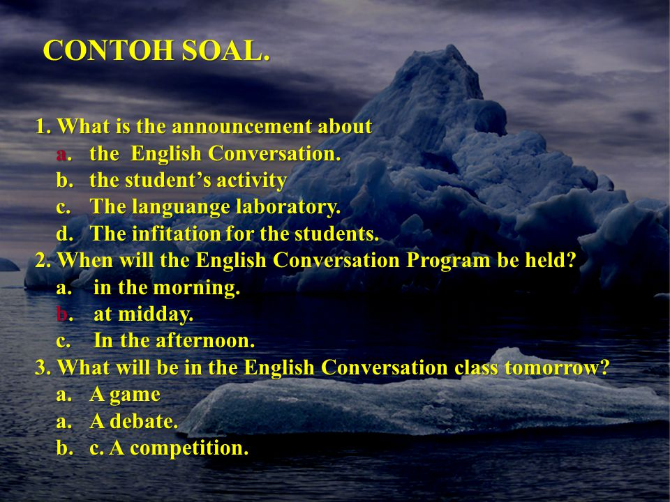 CONTOH SOAL. CONTOH SOAL. 1. What is the announcement about a.the English Conversation.