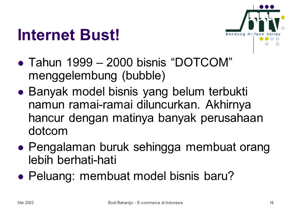 Mei 2003Budi Rahardjo - E-commerce di Indonesia16 Internet Bust.