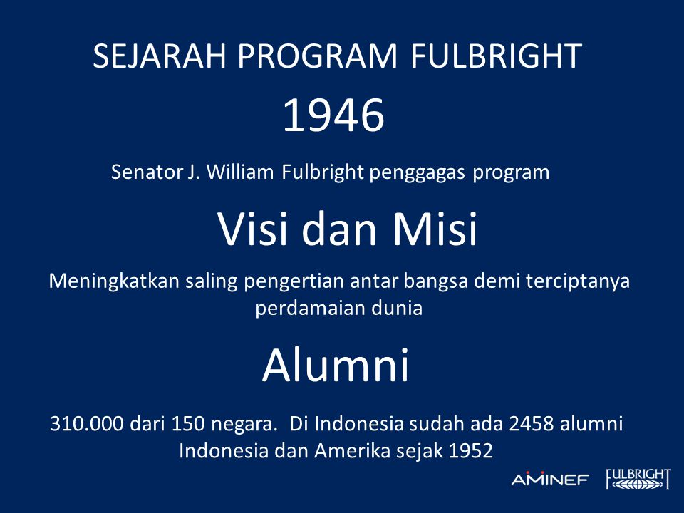 SEJARAH PROGRAM FULBRIGHT 1946 Senator J.