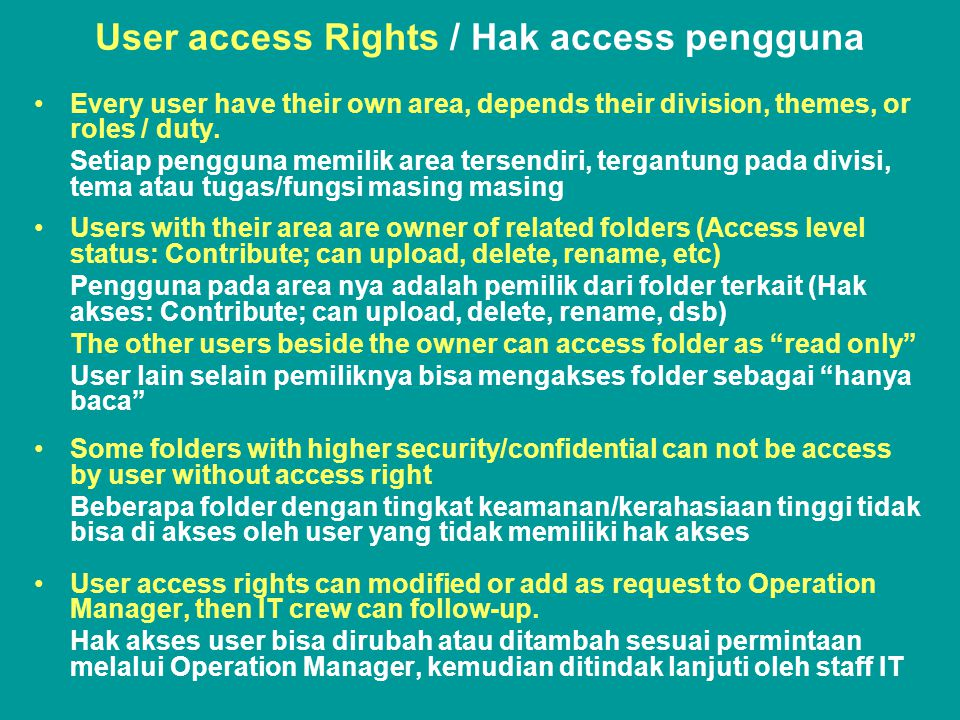 User access Rights / Hak access pengguna •Every user have their own area, depends their division, themes, or roles / duty.
