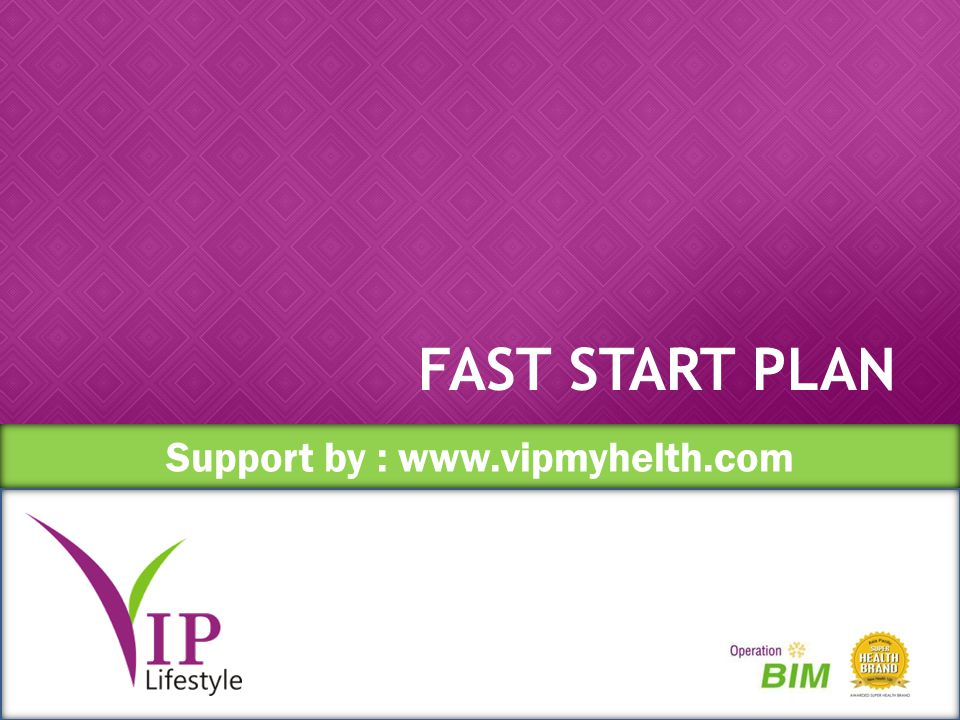 Support by :   FAST START PLAN