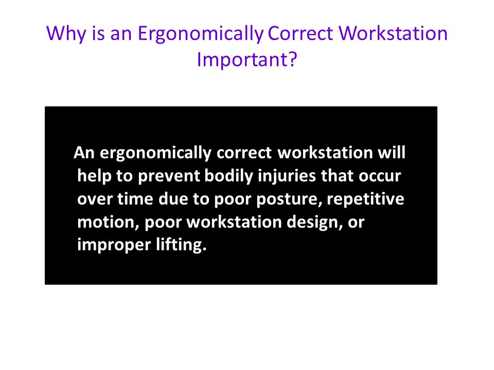 Why is an Ergonomically Correct Workstation Important.
