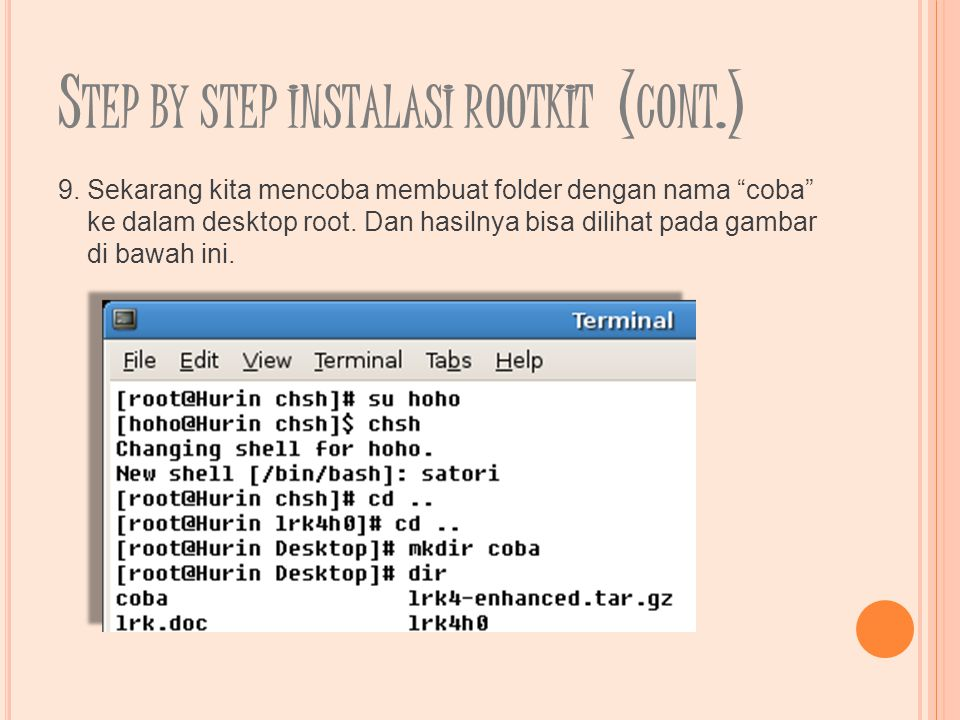 S TEP BY STEP INSTALASI ROOTKIT ( CONT.) 9.