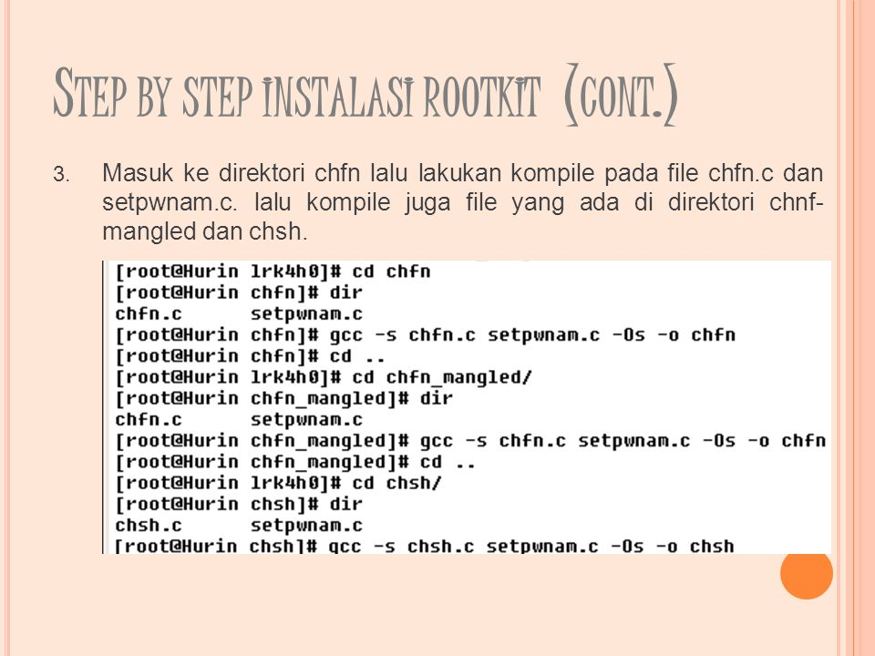 S TEP BY STEP INSTALASI ROOTKIT ( CONT.) 3.